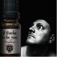 It Sucks to be you - Wicked Witch Mojo Oil